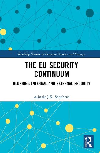 The European Security Continuum: Inside-Out or Outside-In? - Routledge Studies in European Security and Strategy (Hardback)