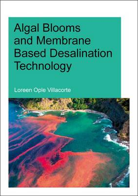 Algal Blooms and Membrane Based Desalination Technology (Paperback)