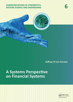 A Systems Perspective on Financial Systems - Communications in Cybernetics, Systems Science and Engineering (Hardback)