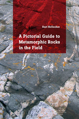 A Pictorial Guide to Metamorphic Rocks in the Field (Paperback)