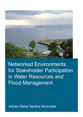 Networked Environments for Stakeholder Participation in Water Resources and Flood Management (Paperback)