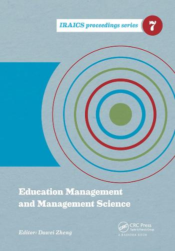 Education Management and Management Science: Proceedings of the International Conference on Education Management and Management Science (ICEMMS 2014), August 7-8, 2014, Tianjin, China - IRAICS Proceedings (Hardback)