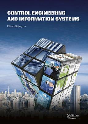 Control Engineering and Information Systems: Proceedings of the 2014 International Conference on Control Engineering and Information Systems (ICCEIS 2014, Yueyang, Hunan, China, 20-22 June 2014). (Hardback)