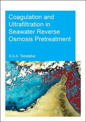 Coagulation and Ultrafiltration in Seawater Reverse Osmosis Pretreatment (Paperback)