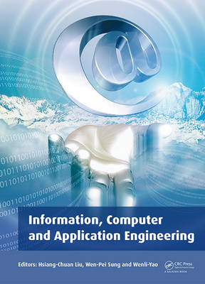 Information, Computer and Application Engineering: Proceedings of the International Conference on Information Technology and Computer Application Engineering (ITCAE 2014), Hong Kong, China, 10-11 December 2014 (Hardback)