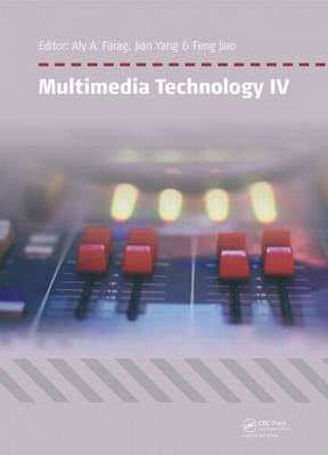 Multimedia Technology IV: Proceedings of the 4th International Conference on Multimedia Technology, Sydney, Australia, 28-30 March 2015 (Hardback)