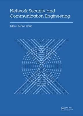 Network Security and Communication Engineering: Proceedings of the 2014 International Conference on Network Security and Communication Engineering (NSCE 2014), Hong Kong, December 25-26, 2014 (Hardback)