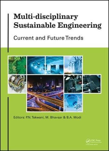 Multi-disciplinary Sustainable Engineering: Current and Future Trends: Proceedings of the 5th Nirma University International Conference on Engineering, Ahmedabad, India, November 26-28, 2015 (Hardback)