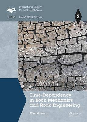 Time-Dependency in Rock Mechanics and Rock Engineering - ISRM Book Series (Hardback)