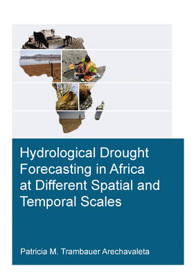 Hydrological Drought Forecasting in Africa at Different Spatial and Temporal Scales (Paperback)