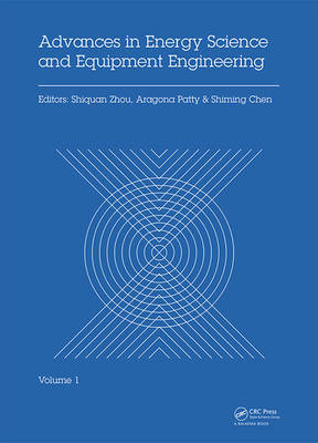Advances in Energy Science and Equipment Engineering: Proceedings of the International Conference on Energy Equipment Science and Engineering, (ICEESE 2015), May 30-31, 2015, Guangzhou, China (Hardback)