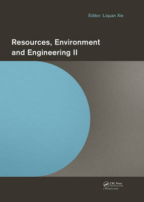 Resources, Environment and Engineering II: Proceedings of the 2nd Technical Congress on Resources, Environment and Engineering (CREE 2015, Hong Kong, 25-26 September 2015) (Hardback)
