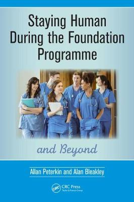 Staying Human During the Foundation Programme and Beyond: How to thrive after medical school (Paperback)