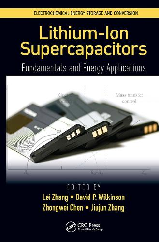 Lithium-Ion Supercapacitors: Fundamentals and Energy Applications - Electrochemical Energy Storage and Conversion (Hardback)