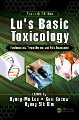 Lu's Basic Toxicology: Fundamentals, Target Organs, and Risk Assessment, Seventh Edition (Paperback)