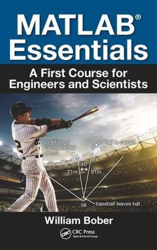 MATLAB (R) Essentials: A First Course for Engineers and Scientists (Paperback)