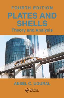 Plates and Shells: Theory and Analysis, Fourth Edition - Applied and Computational Mechanics (Hardback)