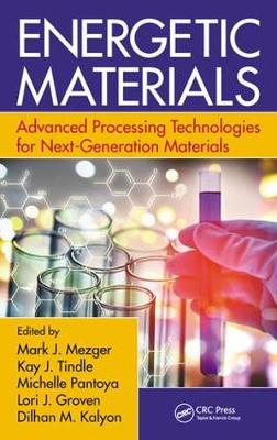 Energetic Materials: Advanced Processing Technologies for Next-Generation Materials (Hardback)