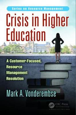Crisis in Higher Education: A Customer-Focused, Resource Management Resolution - Resource Management (Hardback)