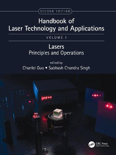 Handbook of Laser Technology and Applications, Second Edition: Laser Components, Properties, and Basic Principles (Volume One) - Handbook of Laser Technology and Applications (Hardback)