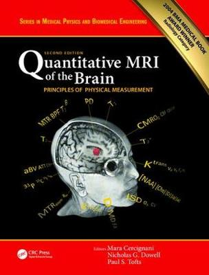 Quantitative MRI of the Brain: Principles of Physical Measurement, Second edition - Series in Medical Physics and Biomedical Engineering (Hardback)