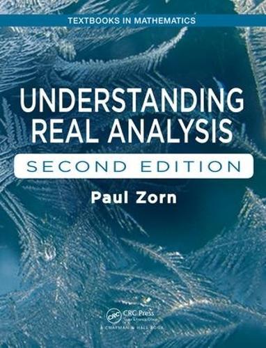 Understanding Real Analysis, Second Edition (Hardback)