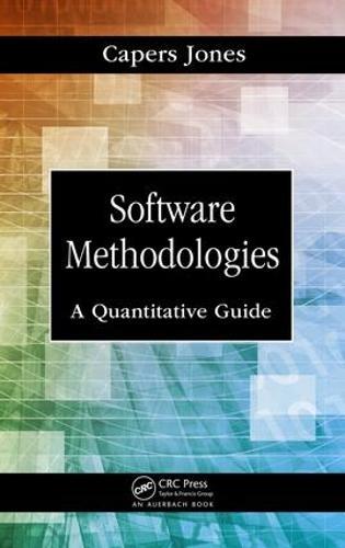 Software Methodologies: A Quantitative Guide (Hardback)