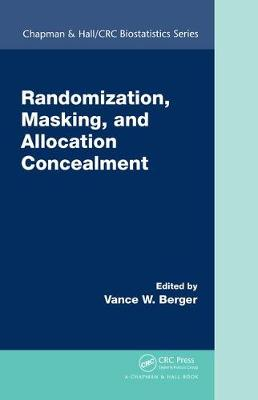 Randomization, Masking, and Allocation Concealment - Chapman & Hall/CRC Biostatistics Series (Hardback)
