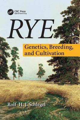 Rye: Genetics, Breeding, and Cultivation (Paperback)