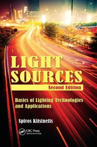 Light Sources: Basics of Lighting Technologies and Applications (Paperback)
