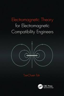 Electromagnetic Theory for Electromagnetic Compatibility Engineers (Paperback)