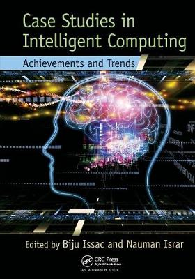 Case Studies in Intelligent Computing: Achievements and Trends (Paperback)