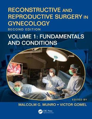Reconstructive and Reproductive Surgery in Gynecology, Second Edition: Volume 1: Fundamentals and Conditions (Hardback)