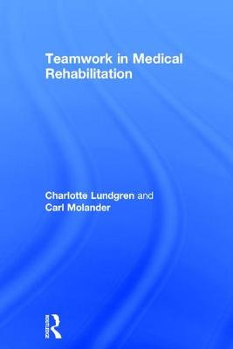 Teamwork in Medical Rehabilitation (Hardback)