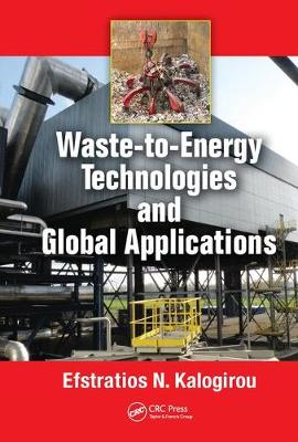Waste-to-Energy Technologies and Global Applications (Hardback)