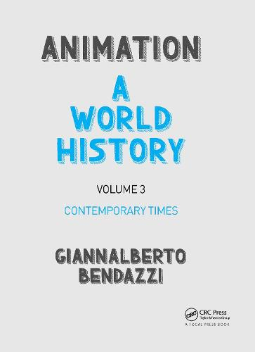 Animation: A World History: Volume III: Contemporary Times (Paperback)