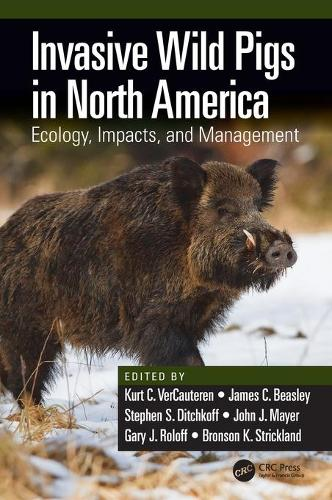 Ecology and Management of Wild Pigs in North America (Hardback)