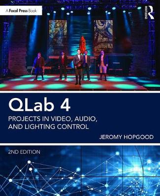 QLab 4: Projects in Video, Audio, and Lighting Control (Paperback)