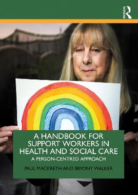 A Handbook for Support Workers in Health and Social Care: A person-centred approach (Paperback)