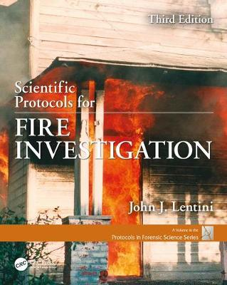Scientific Protocols for Fire Investigation, Third Edition - Protocols in Forensic Science (Hardback)