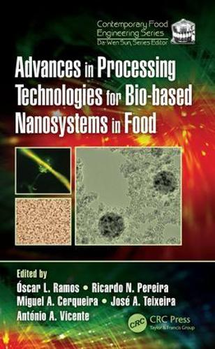 Advances in Processing Technologies for Bio-based Nanosystems in Food - Contemporary Food Engineering 1 (Hardback)