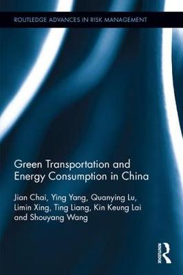 Green Transportation and Energy Consumption in China - Routledge Advances in Risk Management (Hardback)