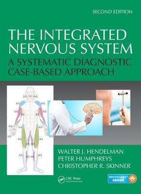 The Integrated Nervous System: A Systematic Diagnostic Case-Based Approach, Second Edition (Hardback)