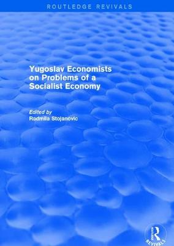 Yugoslav Economists on Problems of a Socialist Economy (Paperback)