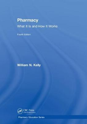 Pharmacy: What It Is and How It Works - Pharmacy Education Series (Hardback)