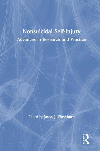 Nonsuicidal Self-Injury: Advances in Research and Practice (Hardback)