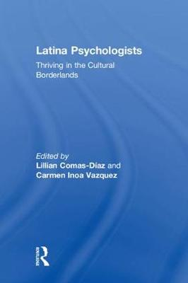 Latina Psychologists: Thriving in the Cultural Borderlands (Hardback)