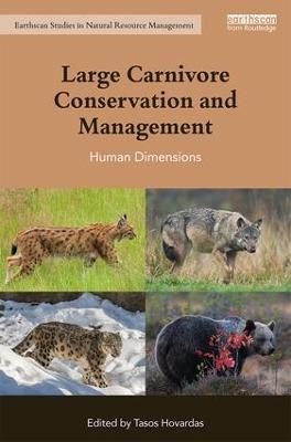 Large Carnivore Conservation and Management: Human Dimensions - Earthscan Studies in Natural Resource Management (Hardback)