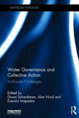 Water Governance and Collective Action: Multi-scale Challenges - Earthscan Water Text (Hardback)