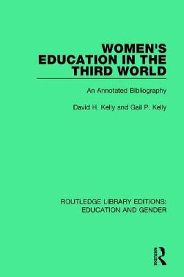 Women's Education in the Third World: An Annotated Bibliography - Routledge Library Editions: Education and Gender (Hardback)